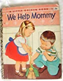 We Help Mommy (Little Golden Book, No. 352)