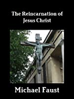 The Reincarnation of Jesus Christ (The Divine Series Book 8) (English Edition)