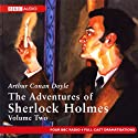 The Adventures of Sherlock Holmes: Volume Two (Dramatised) Radio/TV von Sir Arthur Conan Doyle Gesprochen von: Full Cast