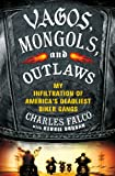 img - for Vagos, Mongols, and Outlaws: My Infiltration of America's Deadliest Biker Gangs book / textbook / text book