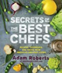 Secrets of the Best Chefs: Recipes, T...