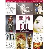 Anatomy of a Doll: The Fabric Sculptor's Handbook ~ Susanna Oroyan