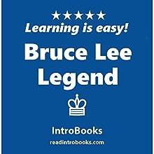 Bruce Lee Legend | Livre audio Auteur(s) :  IntroBooks Narrateur(s) : Andrea Giordani