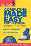Which? Computing Made Easy for the Over 50s: Windows 7 edition (Which?)