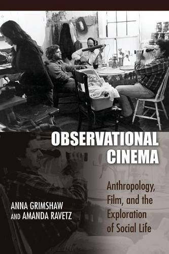 Observational Cinema: Anthropology, Film, and the Exploration of Social Life