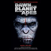 Dawn of the Planet of the Apes: The Official Movie Novelization (       UNABRIDGED) by Alex Irvine Narrated by Christian Rummel