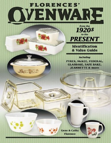 Florence's Ovenware From the 1920s to the Present: Identification & Value Guide