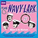 The Navy Lark, Volume 21: Women in the Wardroom (       UNABRIDGED) by Lawrie Wyman Narrated by Jon Pertwee, Leslie Phillips, Stephen Murray, Ronnie Barker