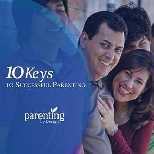 Ten Keys to Successful Parenting Audiobook