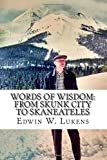 img - for Words of Wisdom: From Skunk City to Skaneateles book / textbook / text book