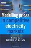 img - for Modelling Prices in Competitive Electricity Markets (The Wiley Finance Series) book / textbook / text book