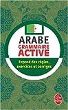 La Grammaire Active De L'Arabe Litteral (Ldp Met.Li.Seul)