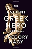 img - for The Ancient Greek Hero in 24 Hours book / textbook / text book