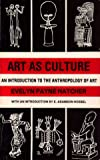 img - for Art as Culture: An Introduction to the Anthropology of Art book / textbook / text book