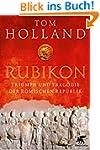 Rubikon: Triumph und Trag�die der R�m...