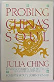 Probing Chinas Soul: Religion, Politics, and the Protest in the Peoples Republic