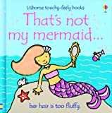 img - for That's Not My Mermaid... (Usborne Touchy-Feely Board Books) book / textbook / text book