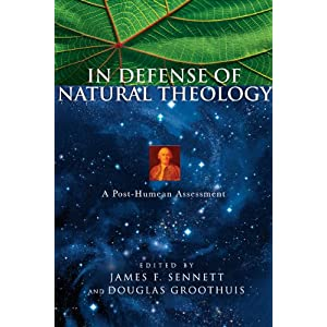 In Defense of Natural Theology: A Post-Humean Assessment James F. Sennett and Douglas Groothuis