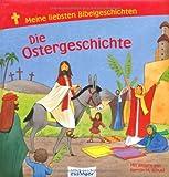 Die Ostergeschichte. Meine liebsten Bibelgeschichten