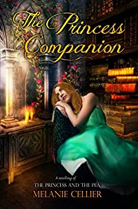 The Princess Companion: A Retelling Of The Princess And The Pea by Melanie Cellier ebook deal