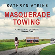 Masquerade Towing Audiobook by Kathryn Atkins Narrated by Kathryn Atkins, Scott Sieveke, Maryanna Towle