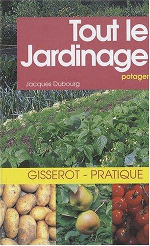 Livre tout le jardinage potager for Jardinage le monde