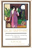 Lucia Triumphant: Based on the Characters Created by E.F. Benson (0060961961) by Holt, Tom