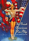 img - for The Great American Pin-Up (English, German and French Edition) by Charles G Martignette Dr., Louis K Meisel (2002) Hardcover book / textbook / text book