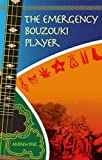 img - for The Emergency Bouzouki Player book / textbook / text book