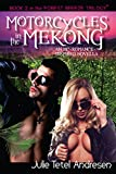 img - for Motorcycles in the Mekong: A Motorcycle Club Romance Novella (Forest Breeze Book 2) book / textbook / text book
