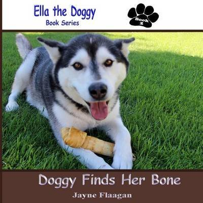 [(Doggy Finds Her Bone)] [By (author) Jayne L Flaagan] published on (October, 2014)