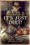 Its Just Dirt! The Historic Art Potteries of North Carolinas Seagrove Region