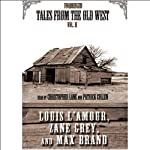Tales from the Old West, Volume II | Zane Grey,Max Brand,Louis L'Amour