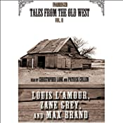 Tales from the Old West, Volume II | [Zane Grey, Max Brand, Louis L'Amour]