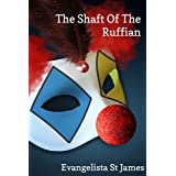 The Shaft of the Ruffian (A Laugh-Out-Loud 50 Shades Parody)by Evangelista St James