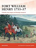 img - for Fort William Henry 1755-57: A battle, two sieges and bloody massacre (Campaign) book / textbook / text book