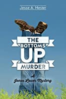 The Bottoms Up Murder: A Jonas Lauer Mystery