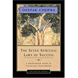 The Seven Spiritual Laws of Success: A Pocketbook Guide to Fulfilling Your Dreamsby Deepak Chopra