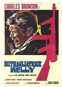 Machine Gun Kelly Poster Italian 27x40 Charles Bronson Susan Cabot Morey Amsterdam