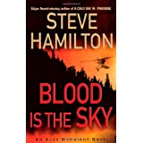 Blood Is the Sky: An Alex McKnight Mystery (Alex McKnight Mysteries) ~ Steve Hamilton