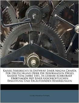 Kaiser Friedrich's Iii Entwurf Einer Magna Charta Für Deutschland