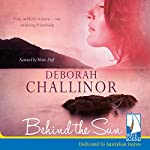 Behind the Sun | Deborah Challinor