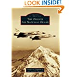 Oregon Air National Guard, The (Images of America (Arcadia Publishing))