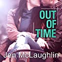 Out of Time: Out of Line, Book 2 (       UNABRIDGED) by Jen McLaughlin Narrated by Nelson Hobbs, Aletha George