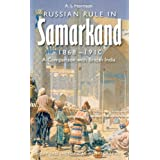 Russian Rule in Samarkand 1868-1910: A Comparison with British India (Oxford Historical Monographs)by Alexander Morrison