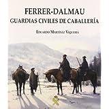 Ferrer-dalmau - guardias civiles de caballeria