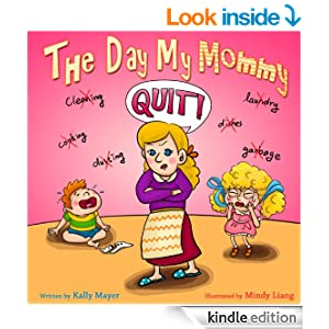 The Day My Mommy QUIT! (Children's EBook) Funny Rhyming Picture Book for Beginner Readers (ages 2-8) (