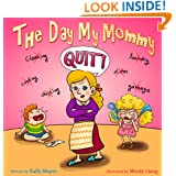 "(Children's Book) The Day My Mommy QUIT!  Funny Rhyming Picture Book for Beginner Readers/Bedtime Story (ages 2-8) (Early Learning) (""Early Learning and Laughing Picture Books""- Beginner Readers)"