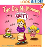 The Day My Mommy QUIT! (Children's EB...