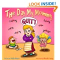 "The Day My Mommy QUIT! (Children's EBook) Funny Rhyming Picture Book for Beginner Readers (ages 2-8) (""Early Readers Picture Books"")"